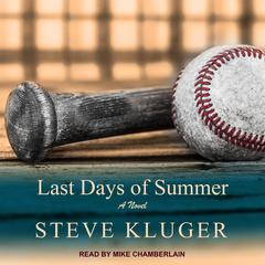 Last Days of Summer by Steve Kluger audiobook
