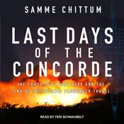 Last Days of the Concorde by  Samme Chittum audiobook