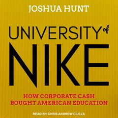 University of Nike by Joshua Hunt audiobook