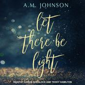 Let There Be Light by  A.M. Johnson audiobook