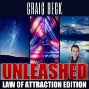 Unleashed: Law Of Attraction Edition by  Craig Beck audiobook