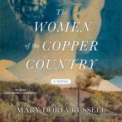The Women of the Copper Country by  Mary Doria Russell audiobook