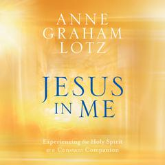 Jesus in Me by Anne Graham Lotz audiobook