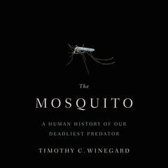 The Mosquito by Timothy C. Winegard audiobook