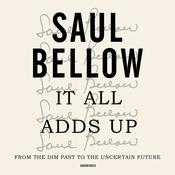 It All Adds Up by  Saul Bellow audiobook