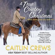 A True Cowboy Christmas by  Caitlin Crews audiobook