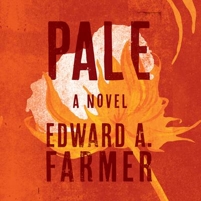 Pale by Edward A. Farmer audiobook