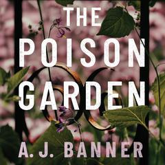 The Poison Garden by A. J. Banner audiobook