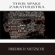 Thus Spake Zarathustra: A Book for All and None by  Friedrich Nietzsche audiobook