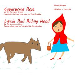 Little Red Riding Hood - Caperucita Roja by the Brothers Grimm audiobook