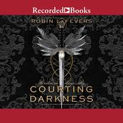 Courting Darkness by  Robin LaFevers audiobook