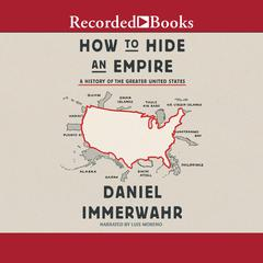 How to Hide an Empire by Daniel Immerwahr audiobook