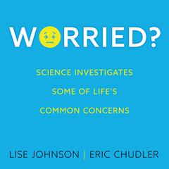 Worried? by Eric Chudler audiobook