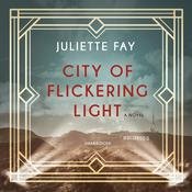 City of Flickering Light by  Juliette Fay audiobook