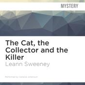 The Cat, the Collector, and the Killer by  Leann Sweeney audiobook