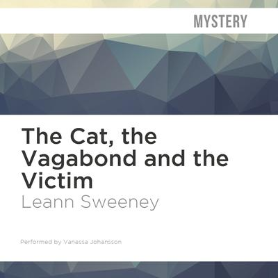 The Cat, the Vagabond and the Victim by Leann Sweeney audiobook