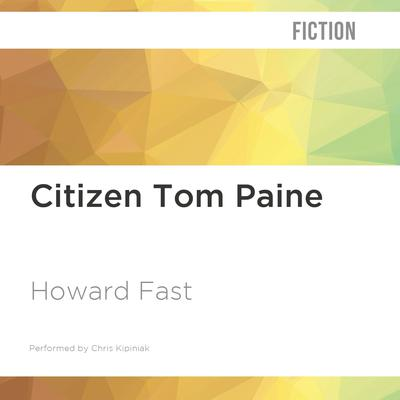 Citizen Tom Paine by Howard Fast audiobook