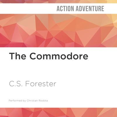 The Commodore by C. S. Forester audiobook