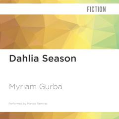 Dahlia Season by Myriam Gurba audiobook