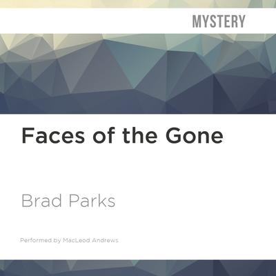 Faces of the Gone by Brad Parks audiobook