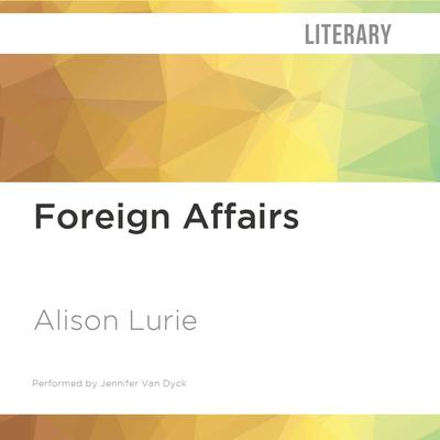 Foreign Affairs by Alison Lurie audiobook