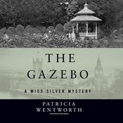 The Gazebo by  Patricia Wentworth audiobook