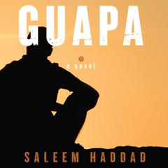 Guapa by Saleem Haddad audiobook