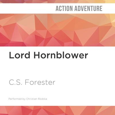 Lord Hornblower by C. S. Forester audiobook