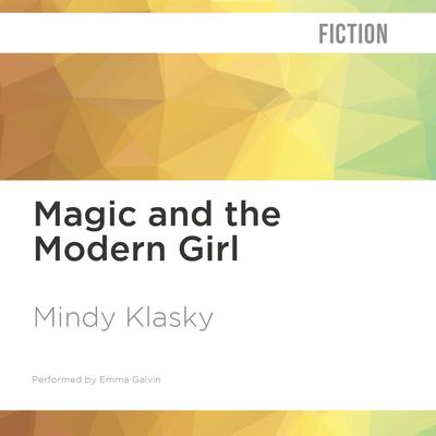 Magic and the Modern Girl by Mindy Klasky audiobook