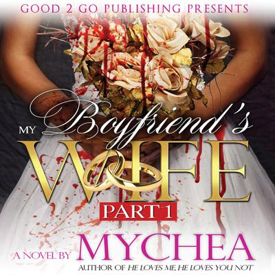 My Boyfriend's Wife by Mychea  audiobook