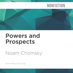 Powers and Prospects by Noam Chomsky audiobook