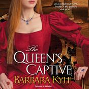 The Queen's Captive by  Barbara Kyle audiobook