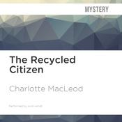 The Recycled Citizen by  Charlotte MacLeod audiobook