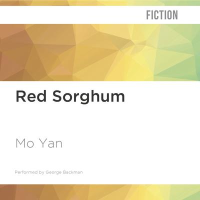 Red Sorghum by Mo Yan audiobook