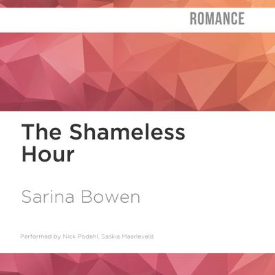 The Shameless Hour by Sarina Bowen audiobook