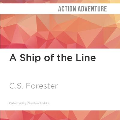 A Ship of the Line by C. S. Forester audiobook