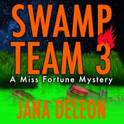 Swamp Team 3 by  Jana DeLeon audiobook