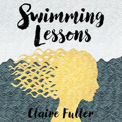 Swimming Lessons by Claire Fuller audiobook