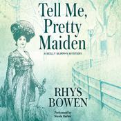 Tell Me, Pretty Maiden by  Rhys Bowen audiobook