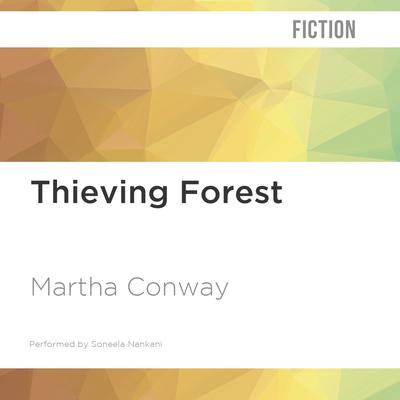 Thieving Forest by Martha Conway audiobook