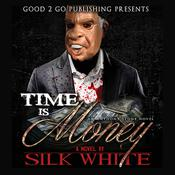Time is Money by  Silk White audiobook