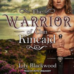 The Warrior of Clan Kincaid by Lily Blackwood audiobook