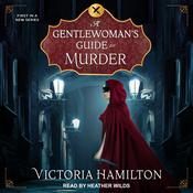 A Gentlewoman's Guide to Murder by  Victoria Hamilton audiobook