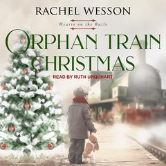 Orphan Train Christmas by Rachel Wesson audiobook