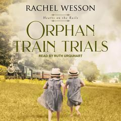 Orphan Train Trials by Rachel Wesson audiobook
