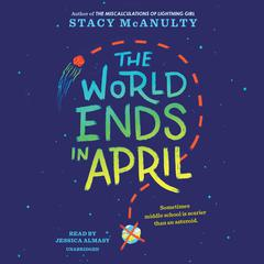 The World Ends in April by Stacy McAnulty audiobook
