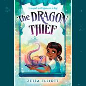 The Dragon Thief by  Zetta Elliott audiobook