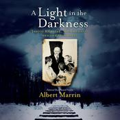 A Light in the Darkness by  Albert Marrin audiobook