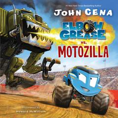 Elbow Grease vs. Motozilla by John Cena audiobook