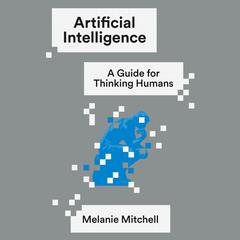 Artificial Intelligence by Melanie Mitchell audiobook